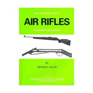 Air Rifles - A Collector's Guide