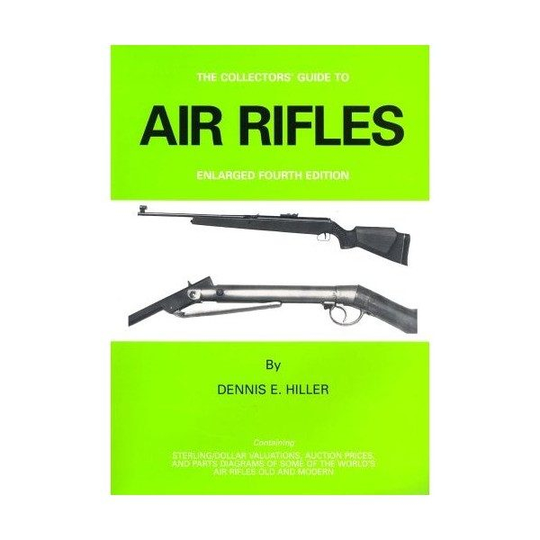 Air Rifles - A Collector's Guide