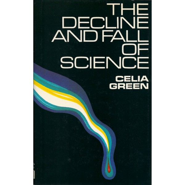 The Decline and Fall of Science